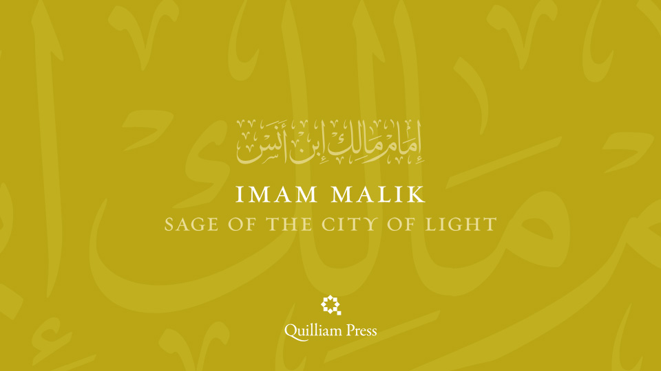 Imam Malik: Sage of the City of Light