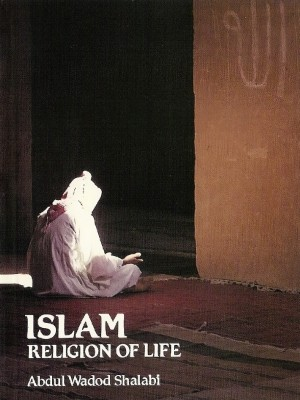 Islam: Religion of Life