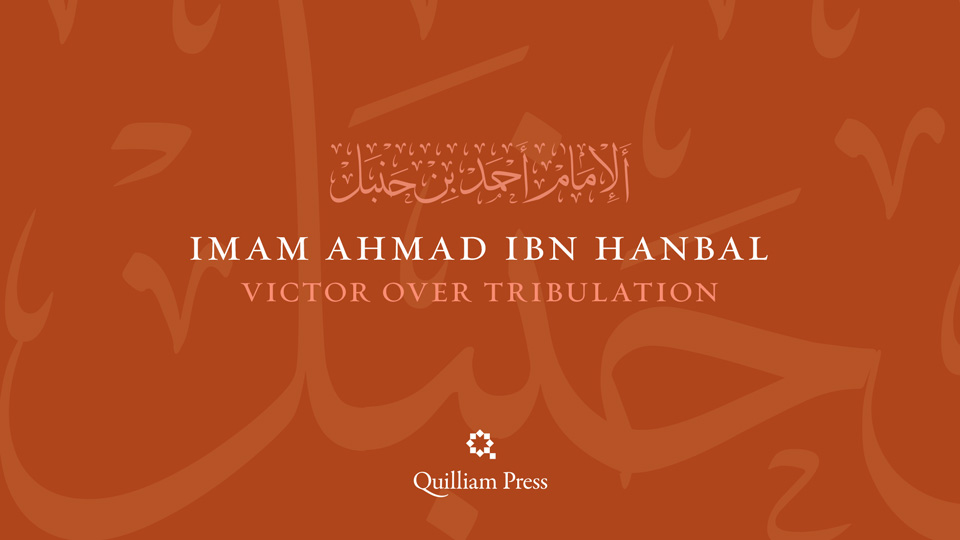 Ahmad ibn Hanbal Videos The Quilliam Press