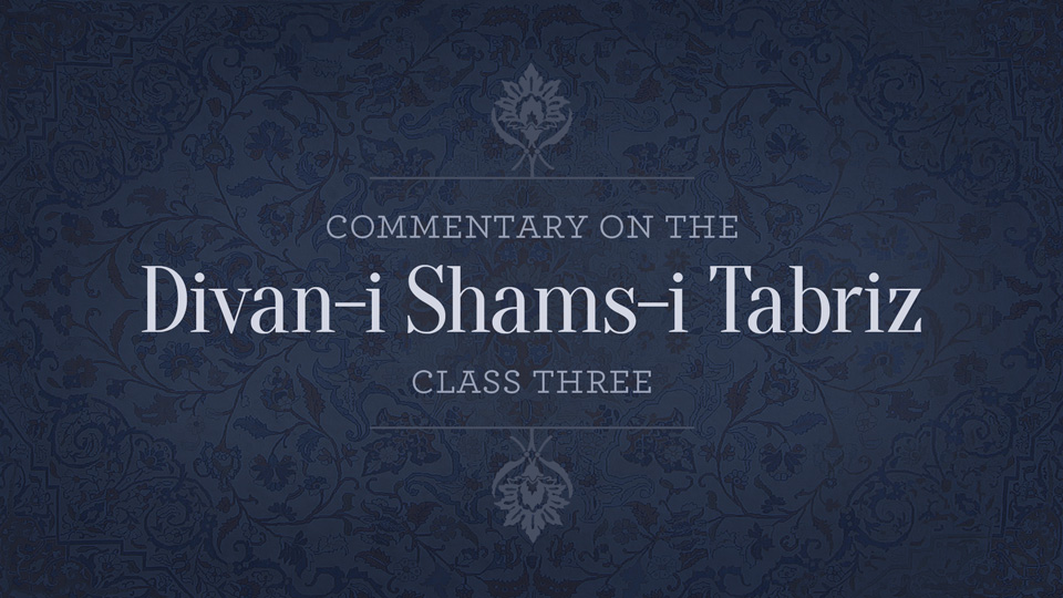 Commentary on the Divan-i Shams-i Tabriz — Class 3