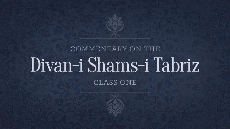 Commentary on the Divan-i Shams-i Tabriz — Class 1